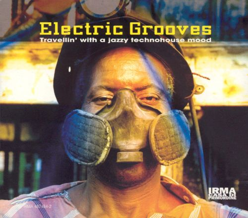 Electric Grooves: Travellin' with Technohouse