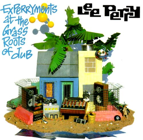 Experryments at the Grassroots of Dub