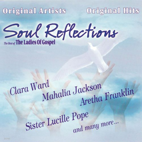 Soul Reflections: Best of the Ladies of Gospel
