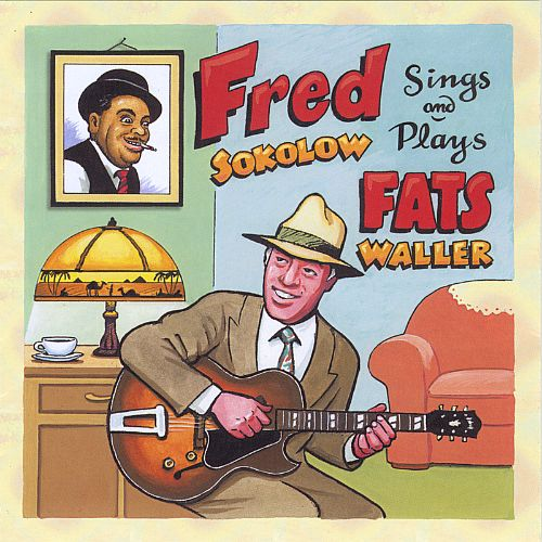 Fred Sokolow Plays & Sings Fats Waller