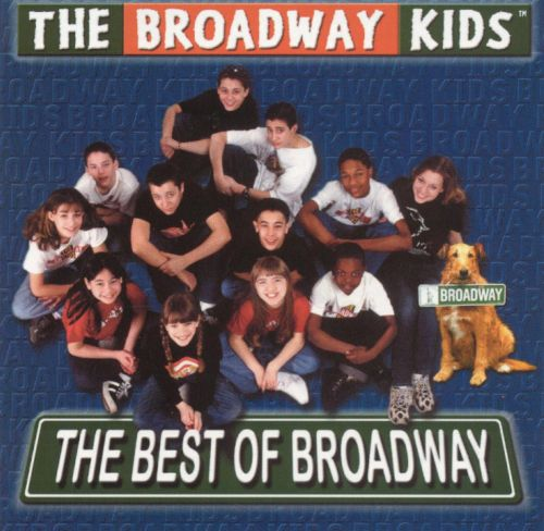 The Best Of Broadway The Broadway Kids Songs Reviews border=