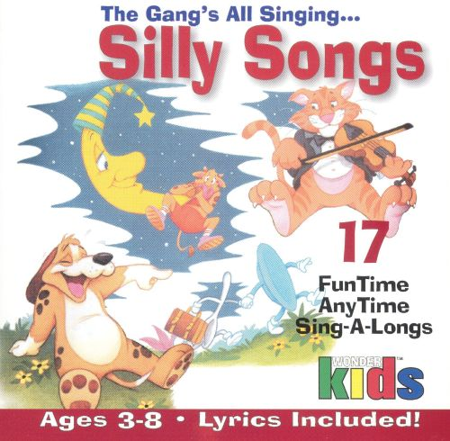 The Gang's All Singing: Silly Songs [Disc 1]