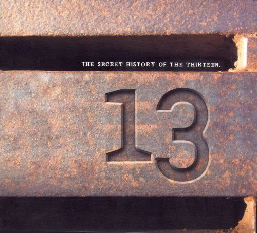 The Secret History of the Thirteen