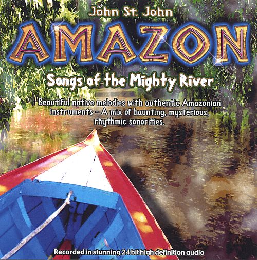 Amazon: Songs of the Mighty River