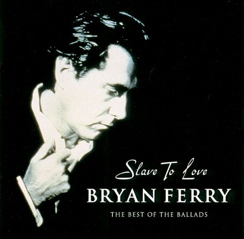 Slave to Love: The Best of the Ballads