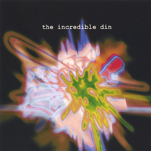 The Incredible Din