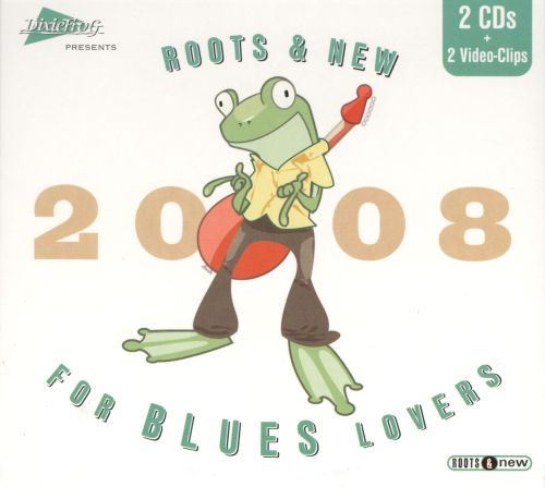 Dixiefrog: 2008 Roots & New