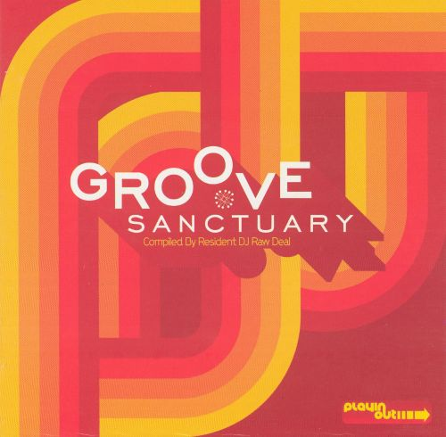 Groove Sanctuary (Compiled By Raw Deal)