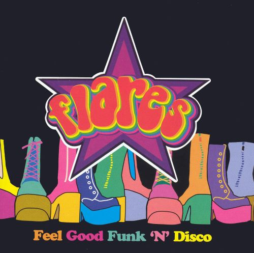 Flares: Feel Good Funk 'N' Disco