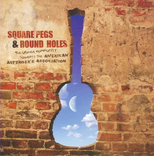 Square Pegs & Round Holes: The Ukulele Community Supports the American Asperger's Association