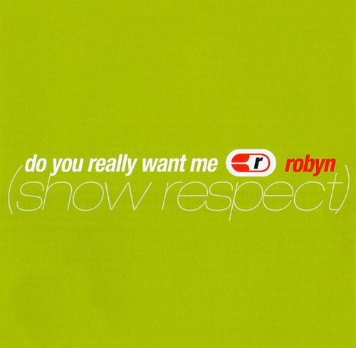 Do You Really Want Me (Show Respect)