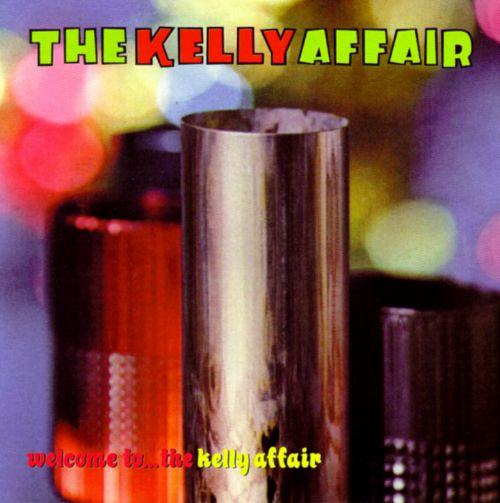 Welcome to...the Kelly Affair