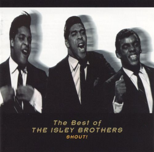 The Best of the Isley Brothers: Shout!