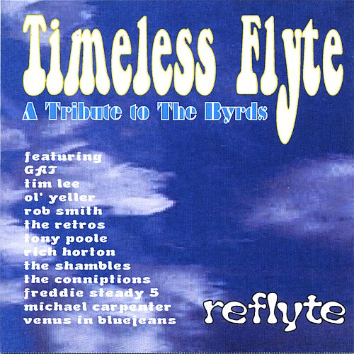Timeless Flyte, a Tribute to the Byrds: Reflyte