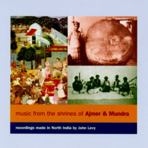 Music from the Shrines of Ajmer & Mundra [Topic]
