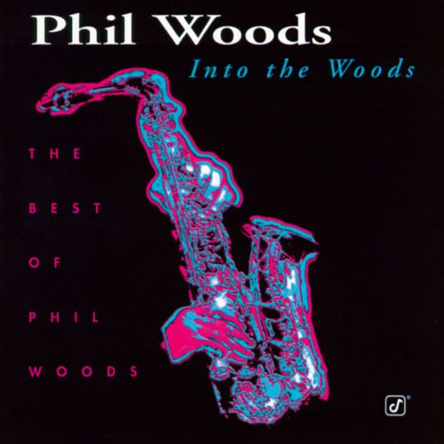 Into the Woods: The Best of Phil Woods