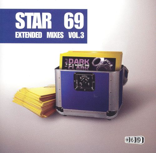 Star 69 Extended Mixes, Vol. 3