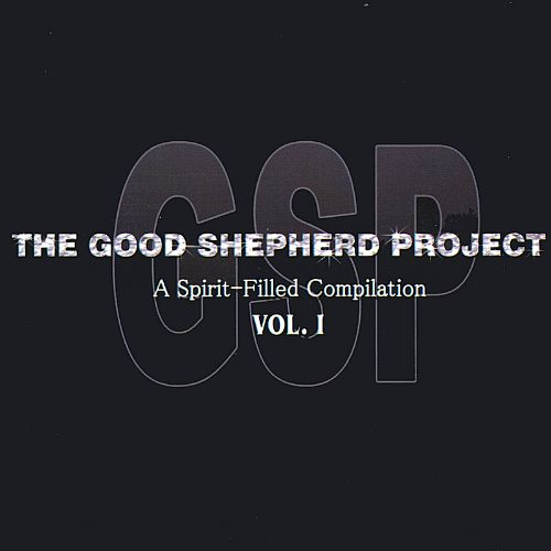 The Good Shepherd Project, Vol. 1: A Spirit-Filled Compilation