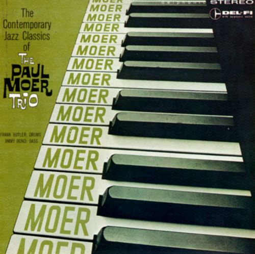 The Contemporary Jazz Classics of the Paul Moer Trio [1959]