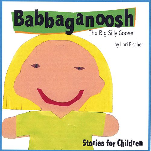 Babbaganoosh the Big Silly Goose