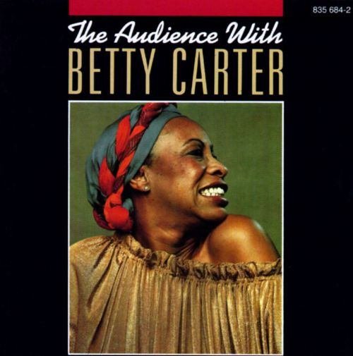 The Audience With Betty Carter