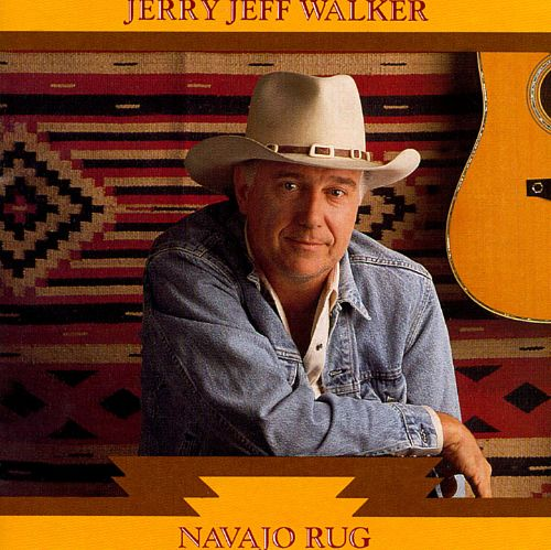 Navajo Rug Jerry Jeff Walker Songs Reviews Credits