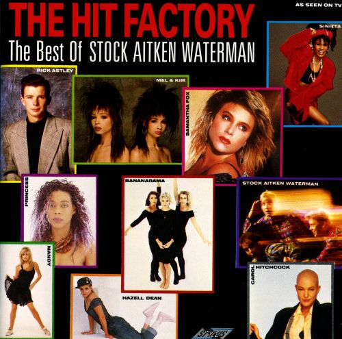 The Hit Factory: The Best of Stock, Aitken & Waterman