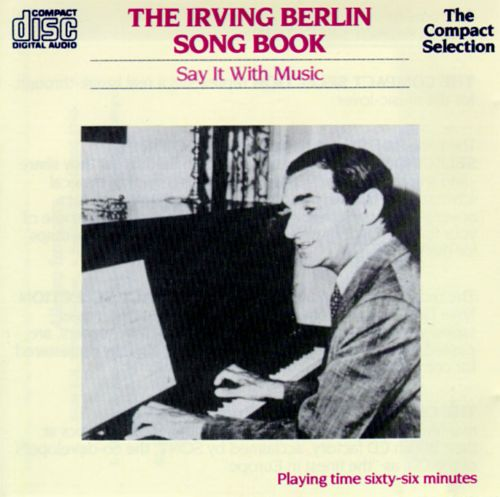 The Irving Berlin Song Book: Say It With Music