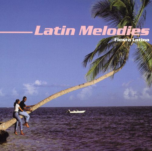 Latin Melodies: Fiesta Latina