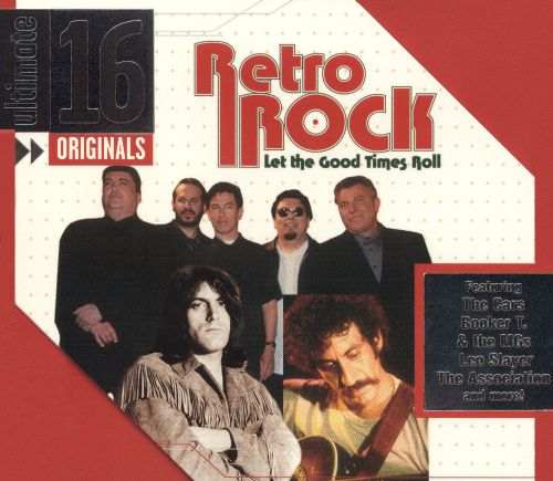 Ultimate 16: Retro Rock Let the Good Times Roll