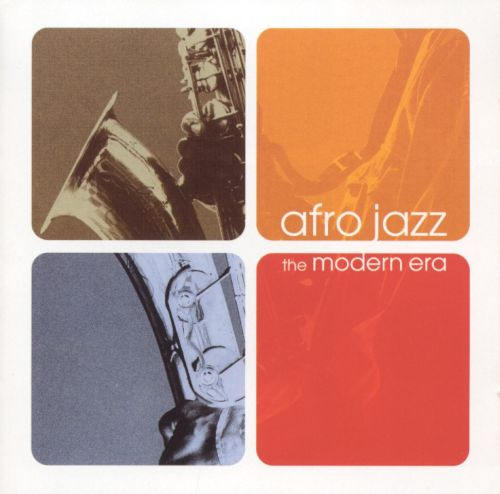 Afro Jazz: The Modern Era