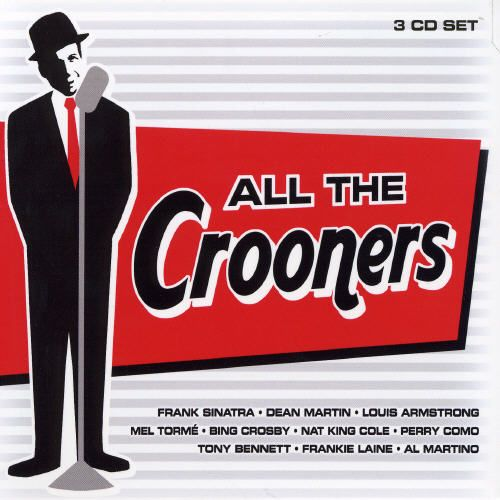 All the Crooners