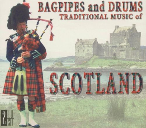 Traditional Music Of Scotland Bagpipes And Drums