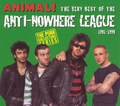 The Animal!: Very Best of Anti-Nowhere League, 1981-1998