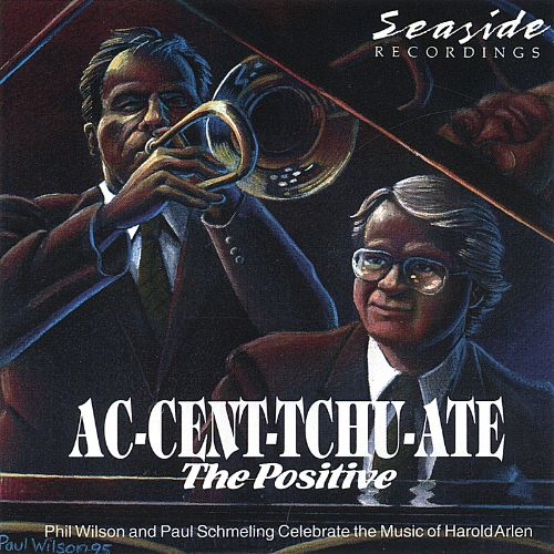 AC-Cent-Tchu-Ate the Positive: Arlen Songs