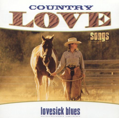Country Love Songs: Lovesick Blues