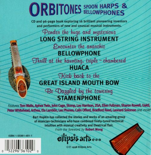 Orbitones, Spoon Harps & Bellowphones