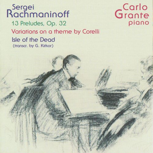 Rachmaninoff; 13 Preludes, Op. 32; Variations on a Theme by Corelli; Isle of the Dead