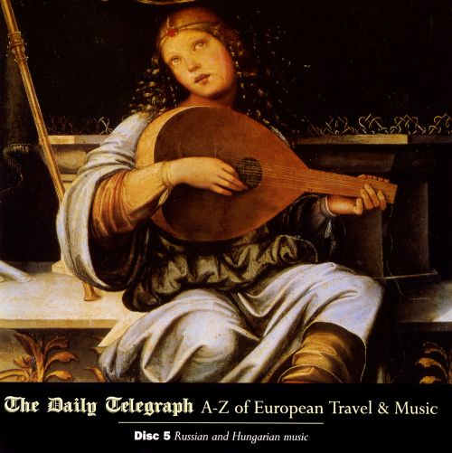 A-Z of European Travel & Music: Russian and Hungarian Music