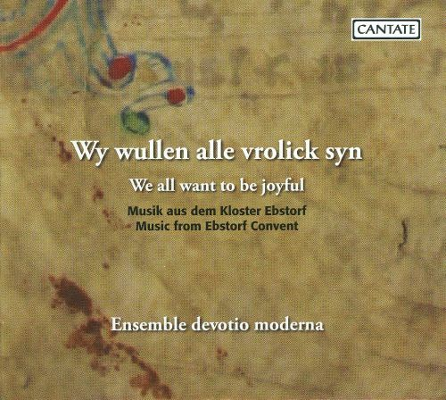We all want to be joyful: Music from Ebstorf Convent