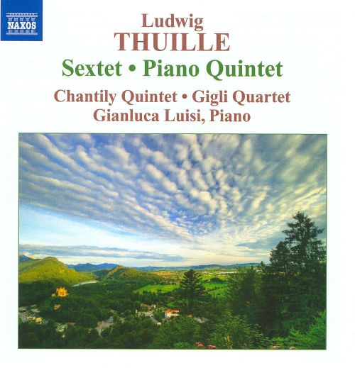 Ludwig Thuille: Sextet; Piano Quintet