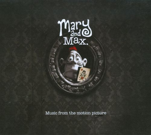 Mary and Max [Music from the Motion Picture]