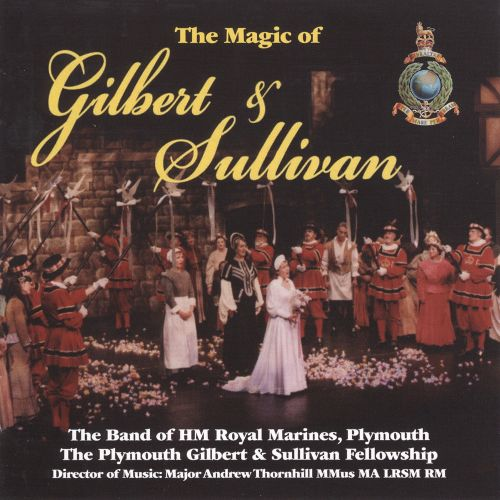 The Magic of Gilbert & Sullivan