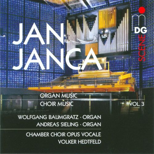 Jan Janca: Organ Music; Choir Music, Vol. 3