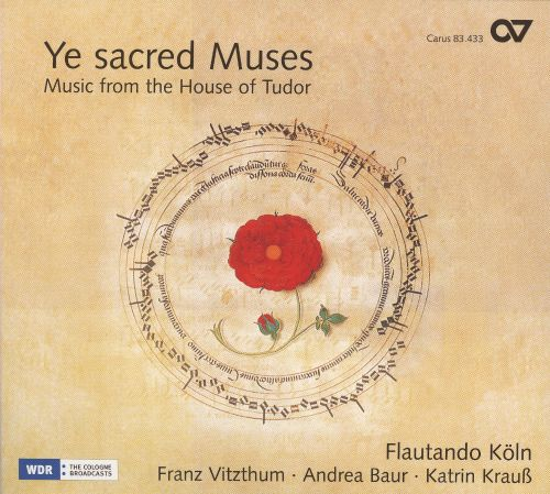Ye Sacred Muses: Music from the House of Tudor