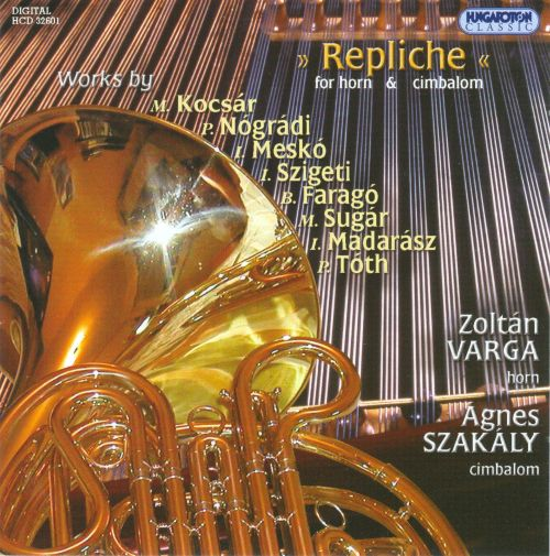 Repliche: Works for Horn & Cimbalom