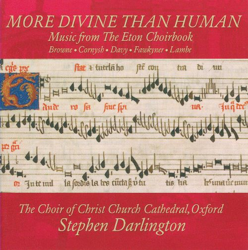 More Divine than Human: Music from the Eton Choirbook