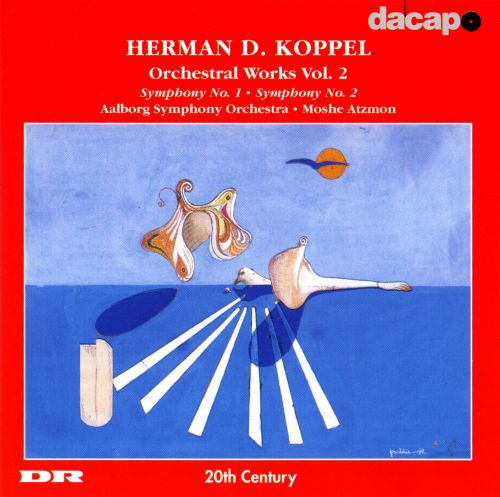 Herman D. Koppel: Orchestral Works, Vol. 2