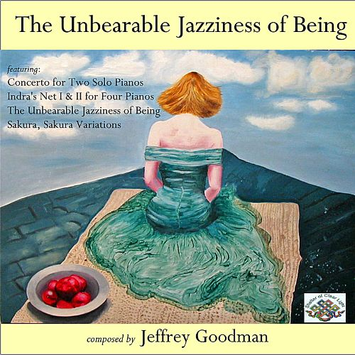 The Unbearable Jazziness Of Being: Music for Two, Three and Four Pianos