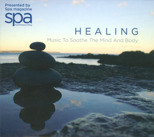 Healing: Music to Sooth the Mind and Body